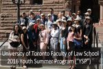 "University of Toronto faculty of Law School 2016 Youth Summer Program (""YSP"")"