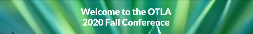 2020 OTLA Fall LIVE Virtual Conference